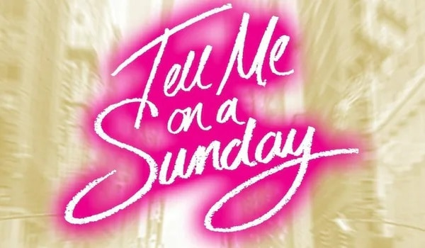 Tell Me On A Sunday – 26/8/21